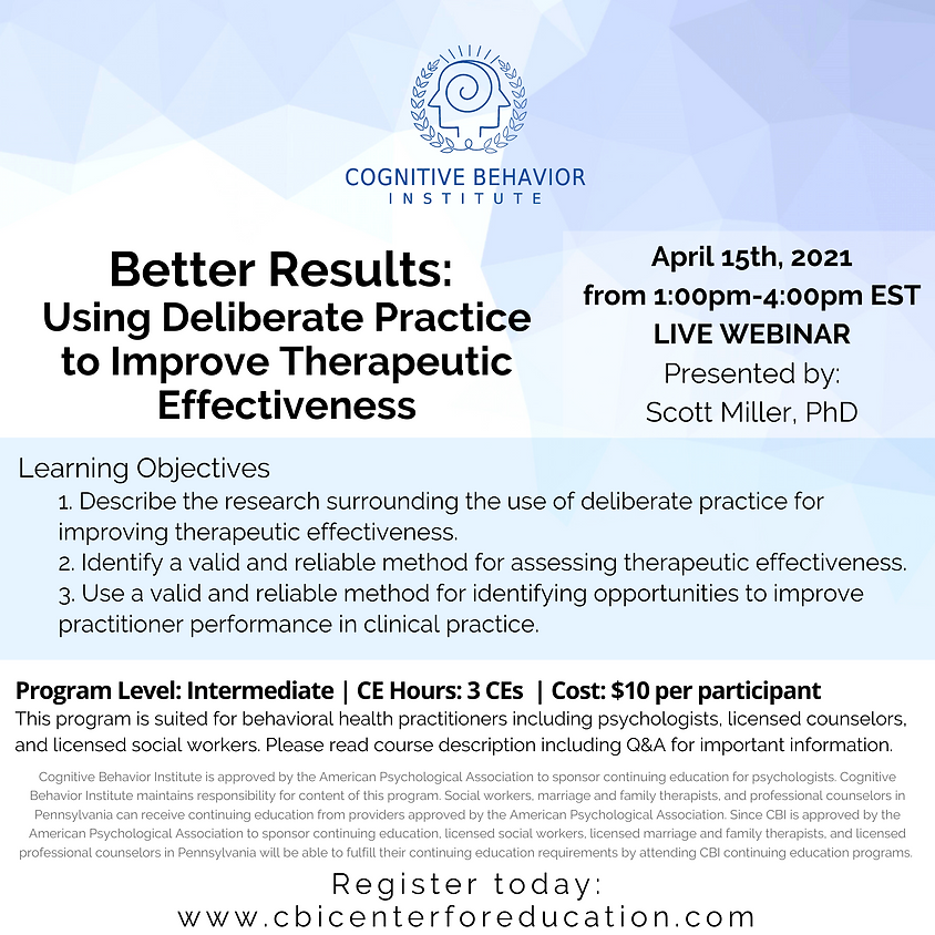 Better Results: Using Deliberate Practice to Improve Therapeutic Effectiveness