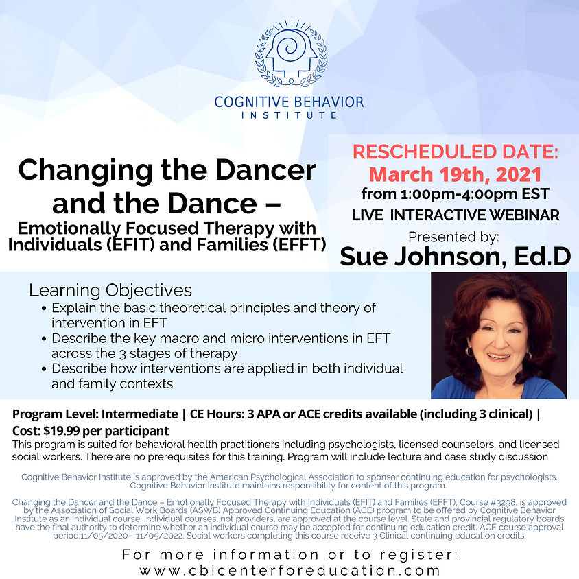 NEW DATE: Changing the Dancer and the Dance – Emotionally Focused Therapy with Individuals (EFIT) and Families (EFFT)