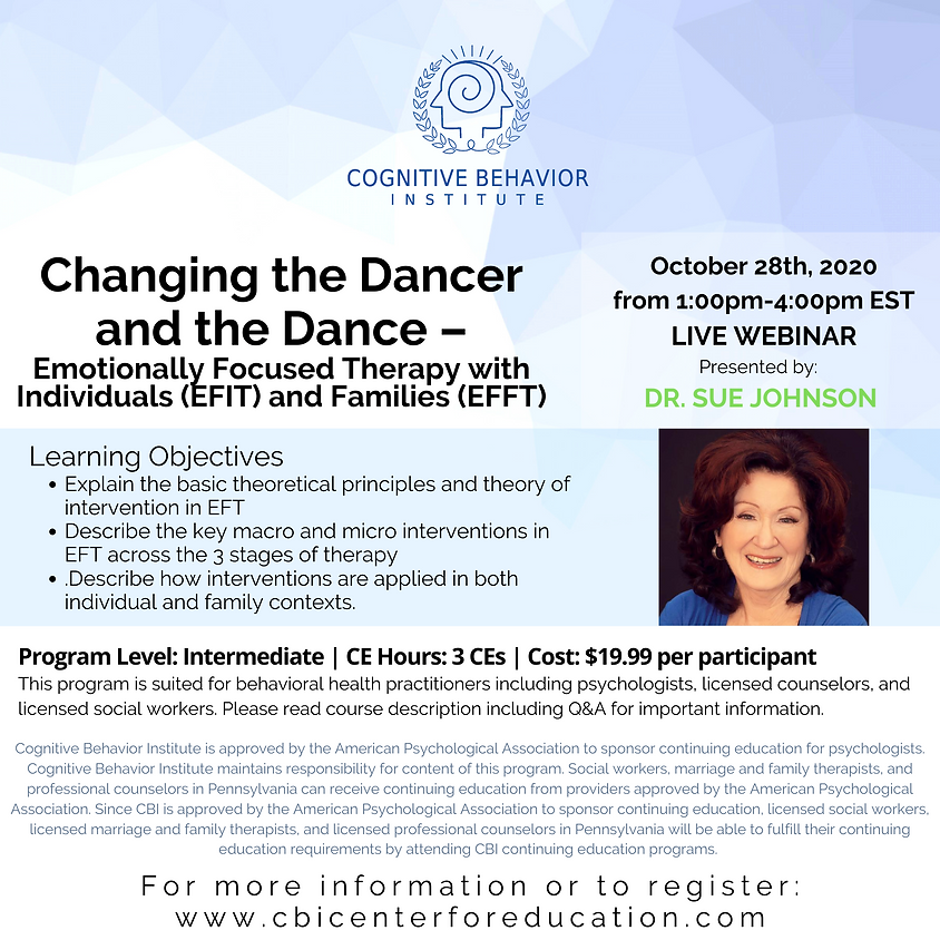 Changing the Dancer and the Dance – Emotionally Focused Therapy with Individuals (EFIT) and Families (EFFT)