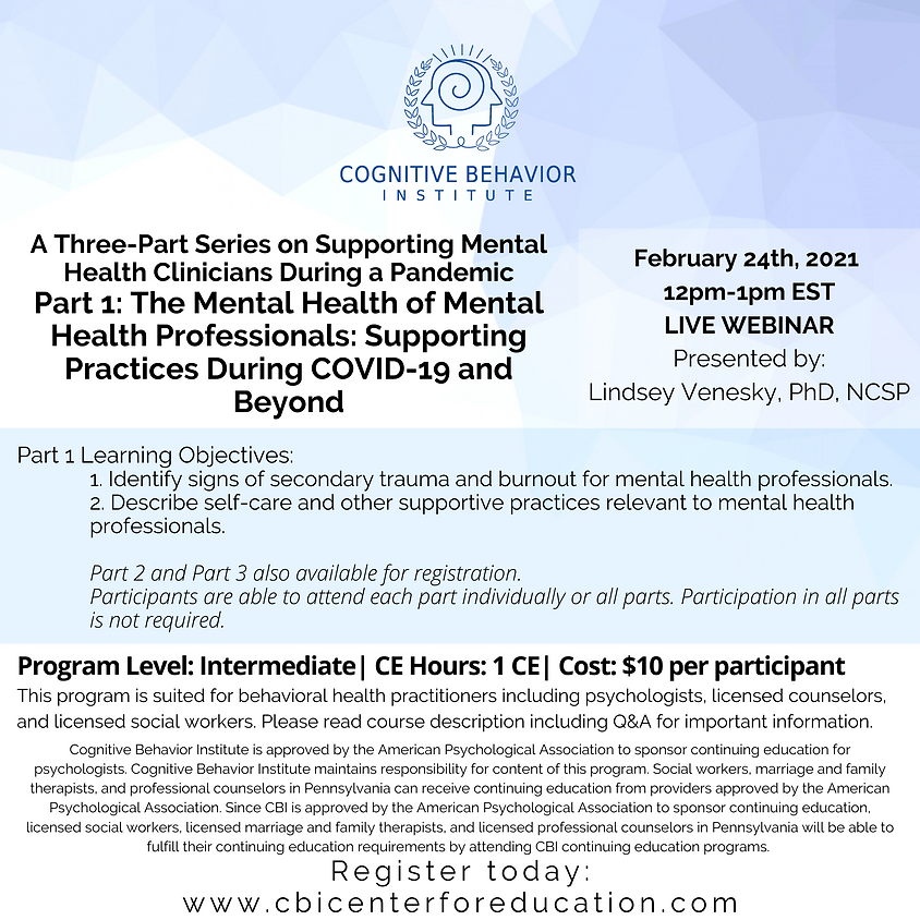 PART ONE: A Three-Part Series on Supporting Mental Health Clinicians During a Pandemic