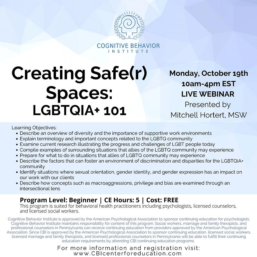 Creating Safe(r) Spaces: LGBTQIA+ 101