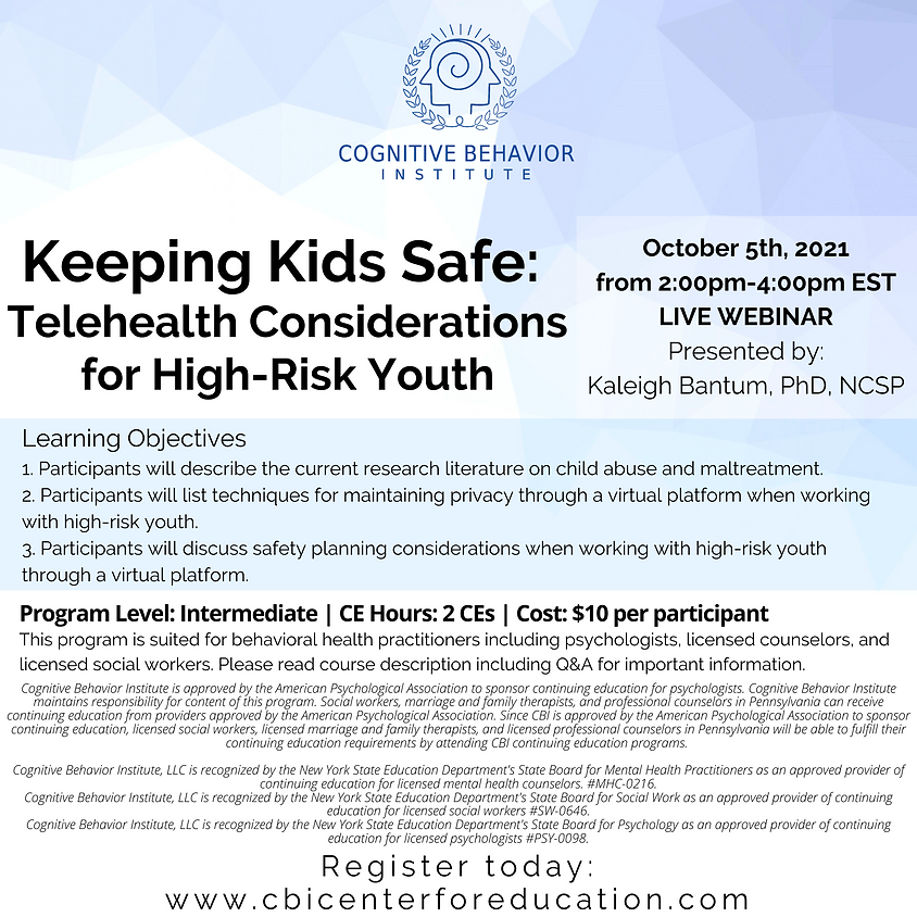Keeping Kids Safe: Telehealth Considerations for High - Risk Youth