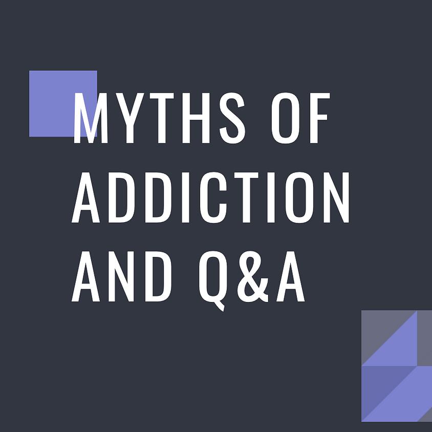 Myths of Addiction and Q&A