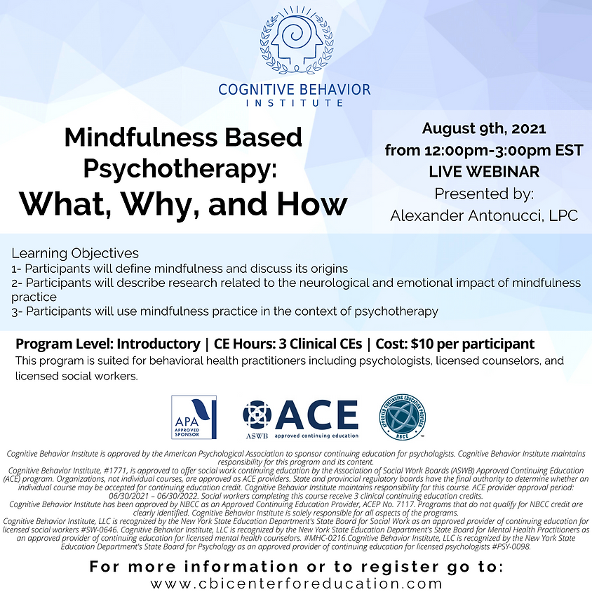 Mindfulness Based Psychotherapy: What, Why, and How