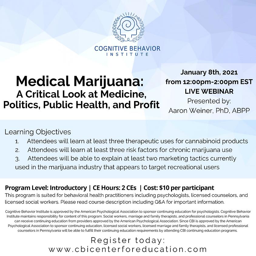 Medical Marijuana: A Critical Look at Medicine, Politics, Public Health, and Profit
