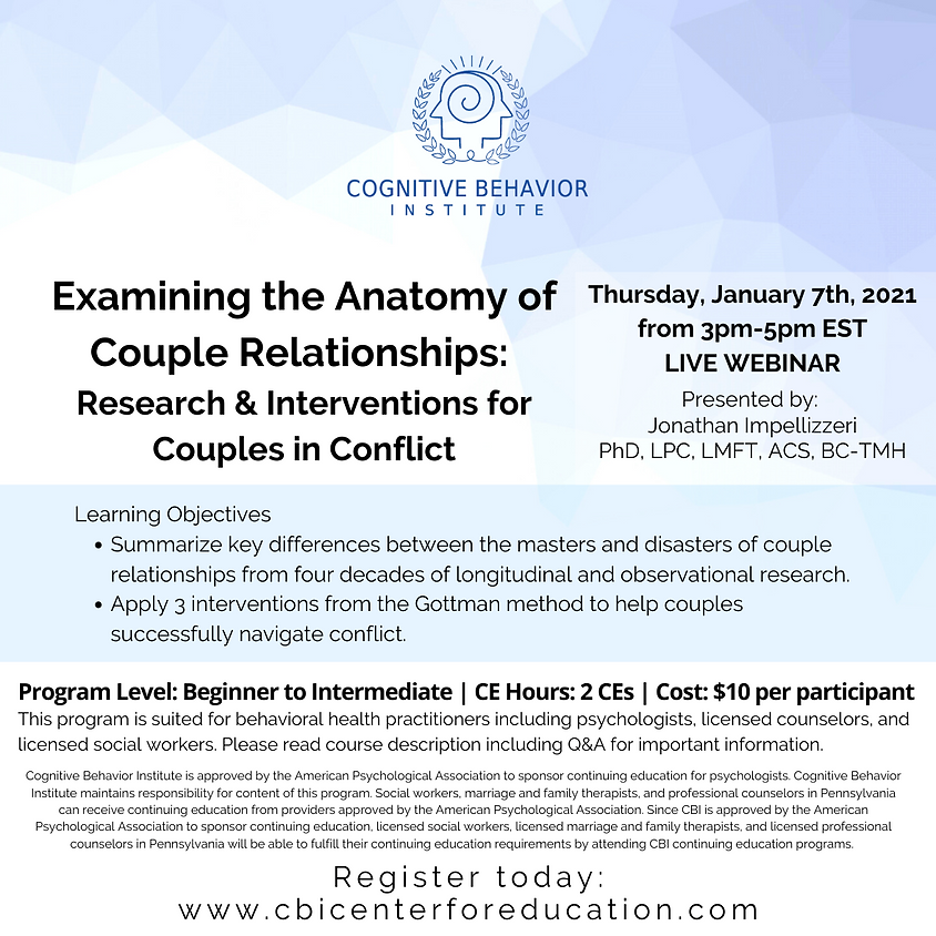 Examining the Anatomy of Couple Relationships: Research & Interventions for Couples in Conflict