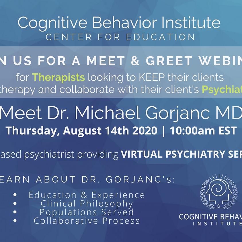 Meet&Greet Webinar: Meet. Dr. Michael Gorjanc MD