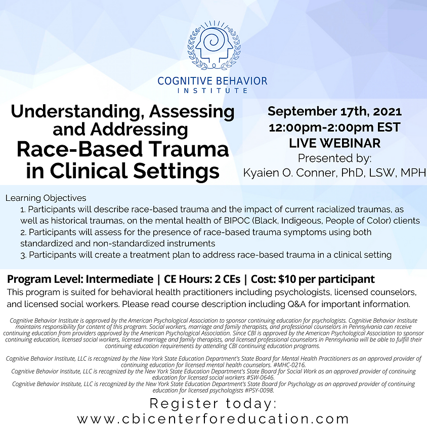 Understanding, Assessing and Addressing Race-Based Trauma in Clinical Settings