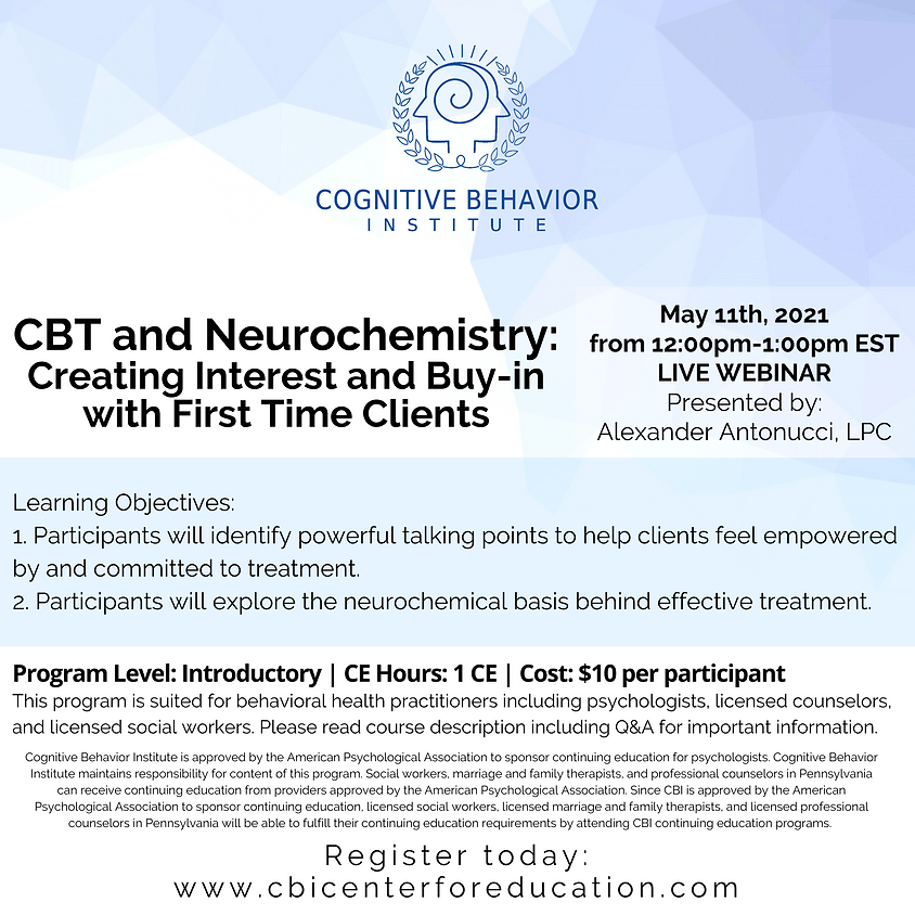 CBT and Neurochemistry : Creating Interest and Buy-in with First Time Clients