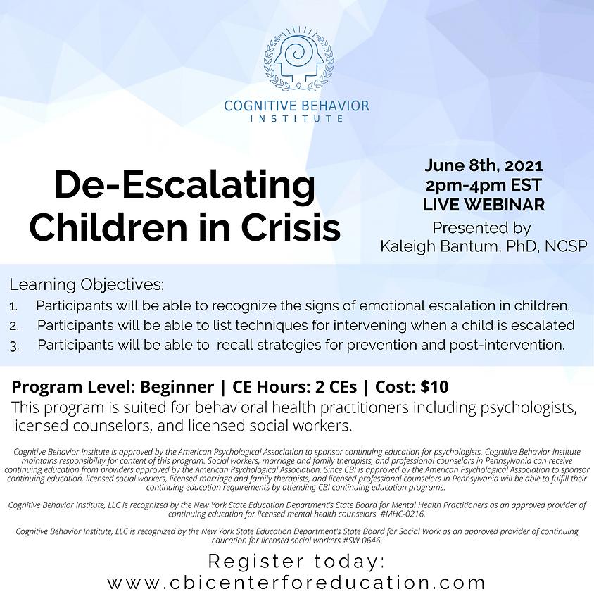 De-Escalating Children in Crisis