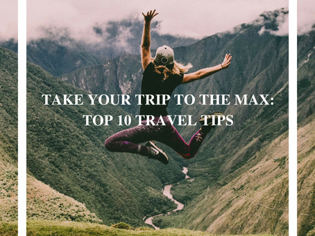TOP 10 TRAVEL TIPS TO BECOME A PRO-TRAVELER