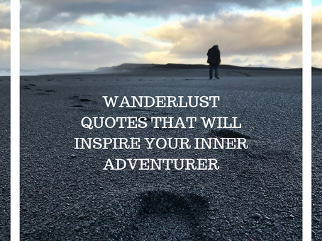 QUOTES TO INSPIRE YOUR INNER ADVENTURER