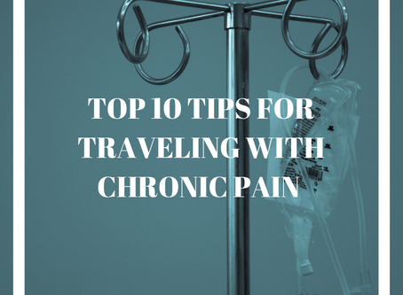 TOP 10 TIPS FOR TRAVELING WITH CHRONIC PAIN