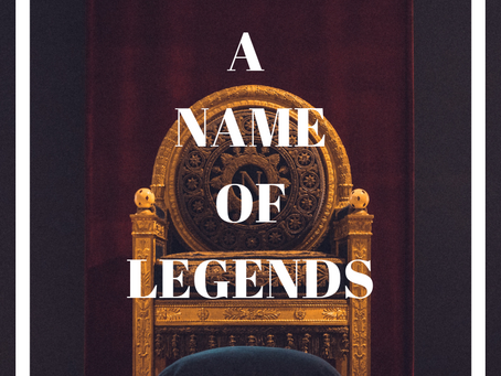 A NAME OF LEGENDS