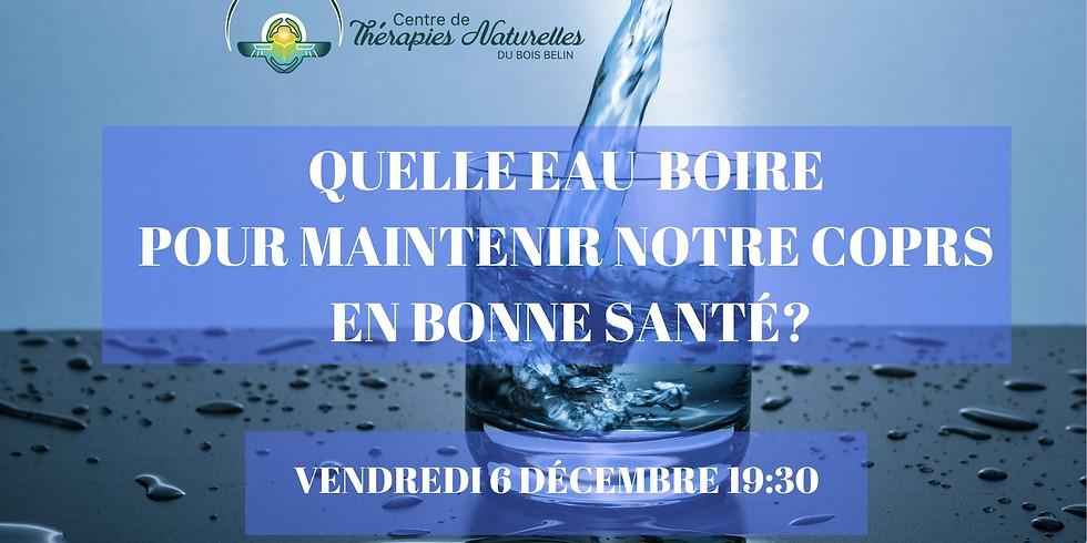 Conférence:Quelle EAU boire?Avec Annie Bouchet pharmacien vendredi 6 décembre 19:30