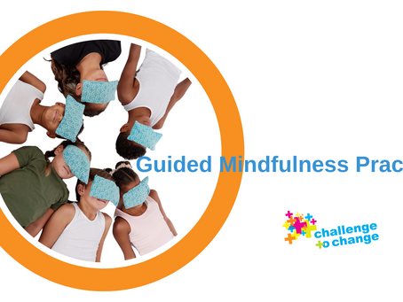 Challenge to Change's Five Parts of Practice for Children: Guided Mindfulness