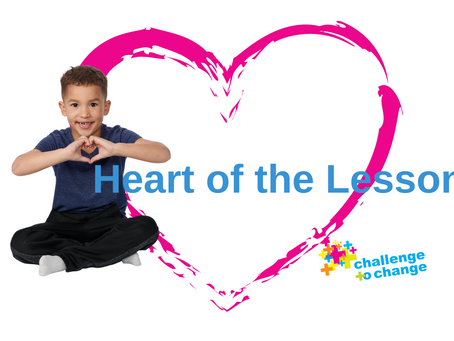 Challenge to Change's Five Parts of Practice for Children: Heart of the Lesson