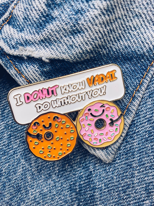 Food Pun Brooch: DONUT-VADAI