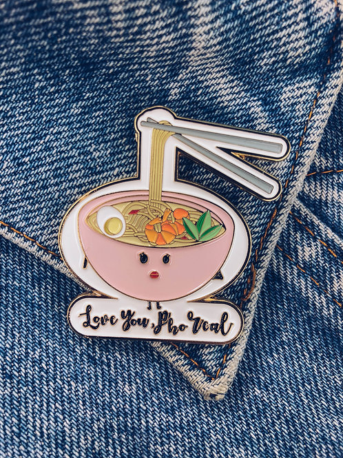 Food Pun Brooch: LOVE YOU FOR PHO REAL
