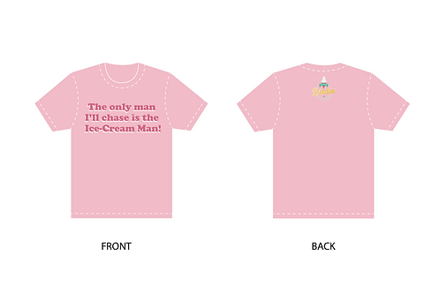 Pink Shirt - The only man I'll chase is the ice-cream man