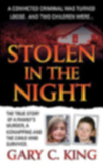 Stolen in the Night: A True Story of a Family's Murder, a Kidnapping and the Child Who Survived.