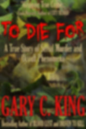To Die For is a true crime book about serial killer Darren Dee O'Neall by Gary C. King.