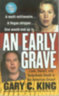 An Early Grave, about Ted Binion death. A true crime book by Gary C. King.