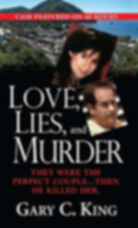 Love, Lies, and Murder, a true crime book about the Perry March case by Gary C . King.