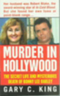Murder in Hollywood: The Secret Life and Mysterious Death of Bonny Lee Bakley.