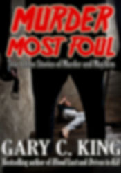 Murder Most Foul is a compilation of true crime stories by author Gary C. King.