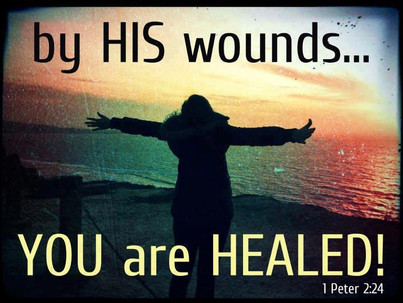 """""""Be Healed by the Healing Stripes of Jesus' Christ"""""""