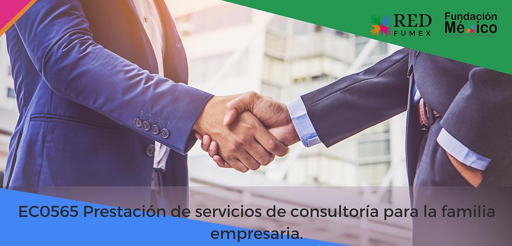 EC0565 Prestación de servicios de consultoría para la familia empresaria.