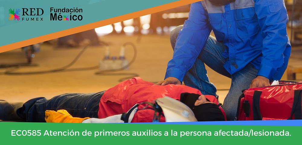 EC0585 Atención de primeros auxilios a la persona afectada/lesionada.