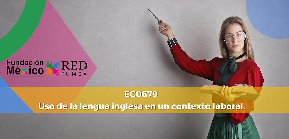 EC0679 Uso de la lengua inglesa en un contexto laboral.
