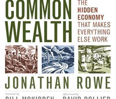 Book Review: Our Common Wealth By Jonathan Rowe