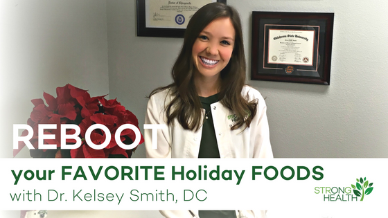 REBOOT Your Favorite Holiday Foods! Healthy Swaps with Dr. Kelsey Smith.