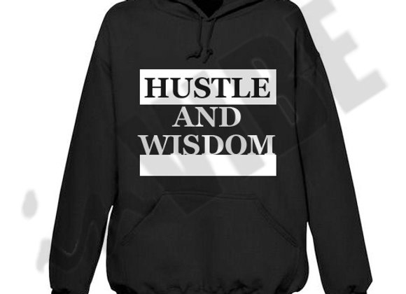 """HUSTLE AND WISDOM"""