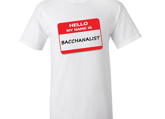 """HELLO MY NAME IS BACCHANALIST"""