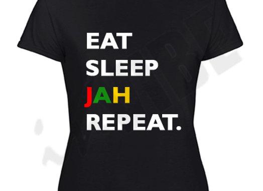 """""""EAT SLEEP JAH REPEAT"""" LADIES"""