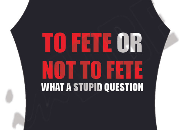 """TO FETE OR NOT TO FETE"" TANK"
