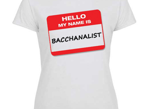 """HELLO MY NAME IS BACCHANALIST"" LADIES"