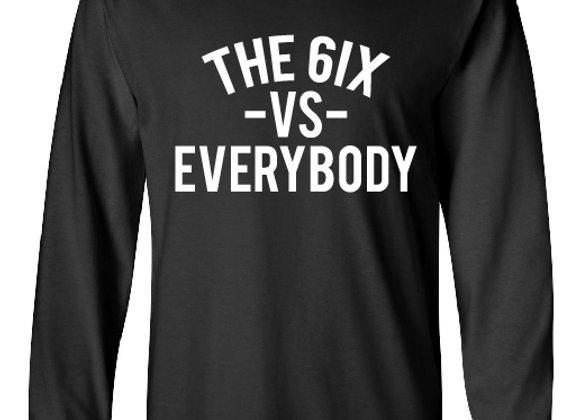 """6IX VS EVERYBODY"""