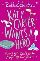Katy Carter Wants a Hero