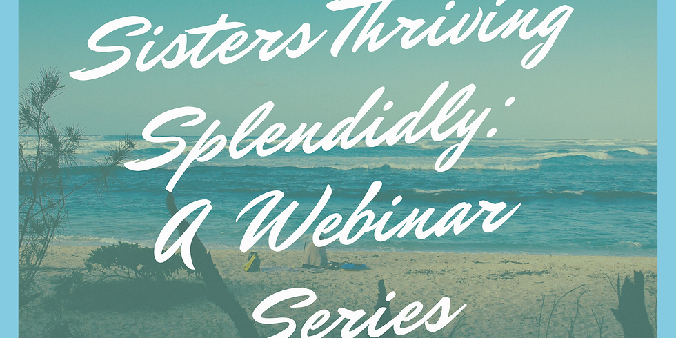 "Sisters Thriving Splendidly May 2020 Webinar: ""Motherhood and Mental Health"""
