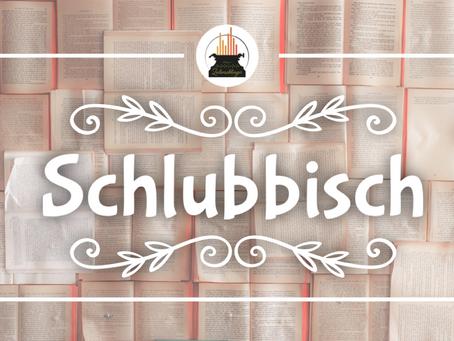 Wort der Woche 014: Schlubbisch