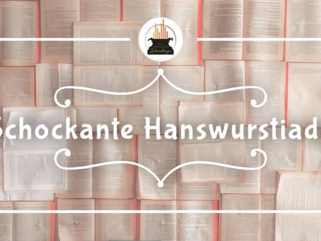 Wort(e) der Woche 006: Schokante Hanswurstiade