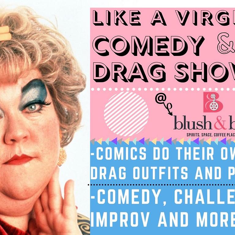 Like A Virgin, Comedy & Drag Show