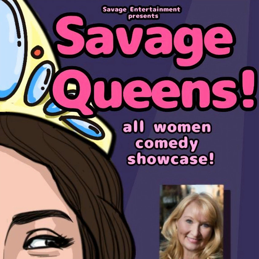 Savage Queens All Women Comedy Showcase