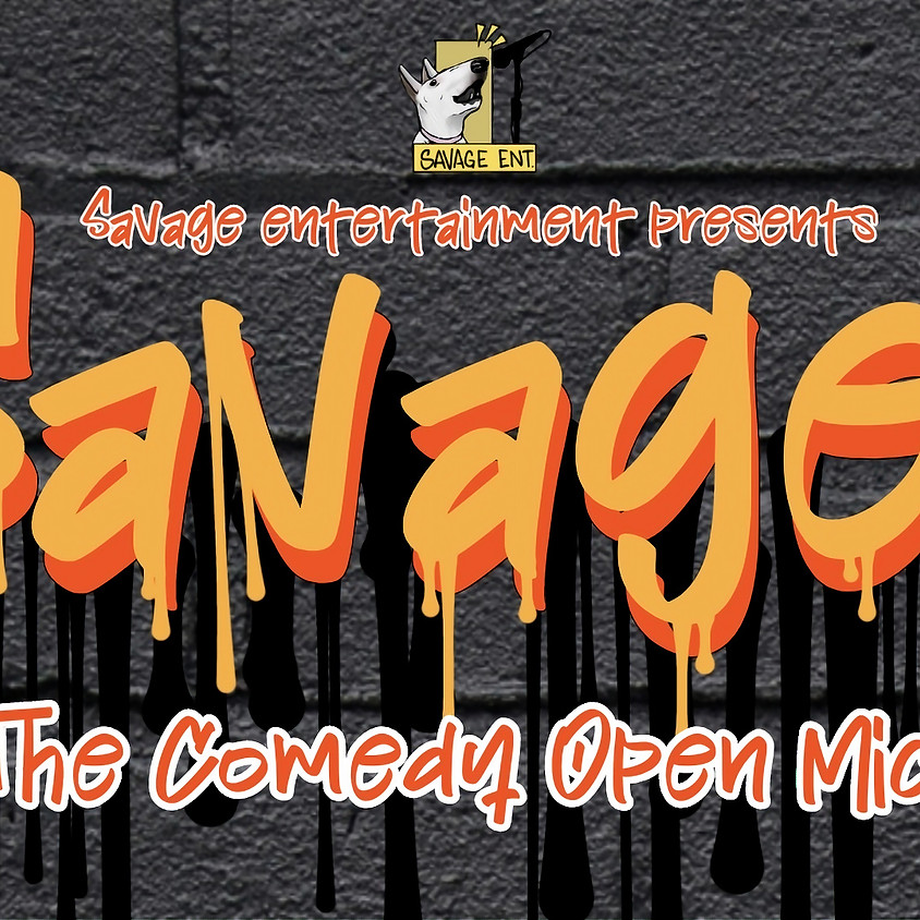 SAVAGE! The Comedy Open Mic!