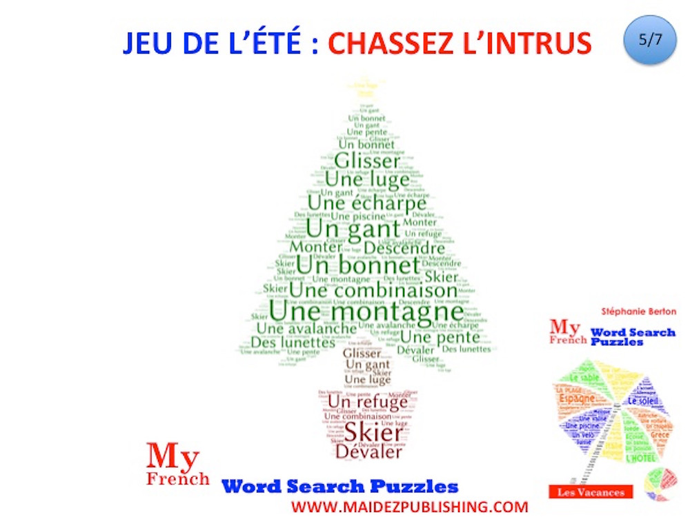 "One word should not be in the French vocabulary list. The theme is ""la montagne"". For more practice, do the word search puzzles in ""My French Word Search Puzzles, Les Vacances"". $12."